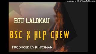 BSC ft HLP Crew- Egu Lalokau (2019)