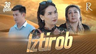 Iztirob (o'zbek serial) | Изтироб (узбек сериал) 38-qism