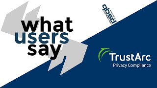 TrustArc: The Privacy Compliance Solution Software - What Users Say