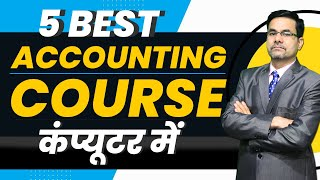 Complete Details about Top 5 Accounting courses | Learn accounting apps | Benefits of Accounting