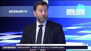 L'interview - Gestion de Fortune - Green Bond : trier le bon et le moins bon...
