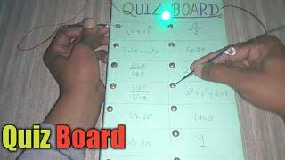 QUIZ Board (Cheapest science project)