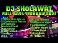 DJ Sholawat Terbaru 2021 || Full Bass || Tanpa Iklan