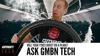 Will Your MTB Tyres Burst On A Plane? | Ask GMBN Tech