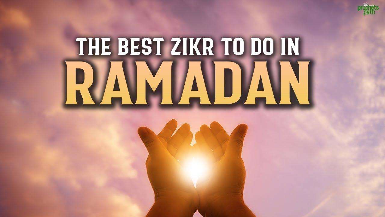 THE BEST ZIKR TO DO IN RAMADAN