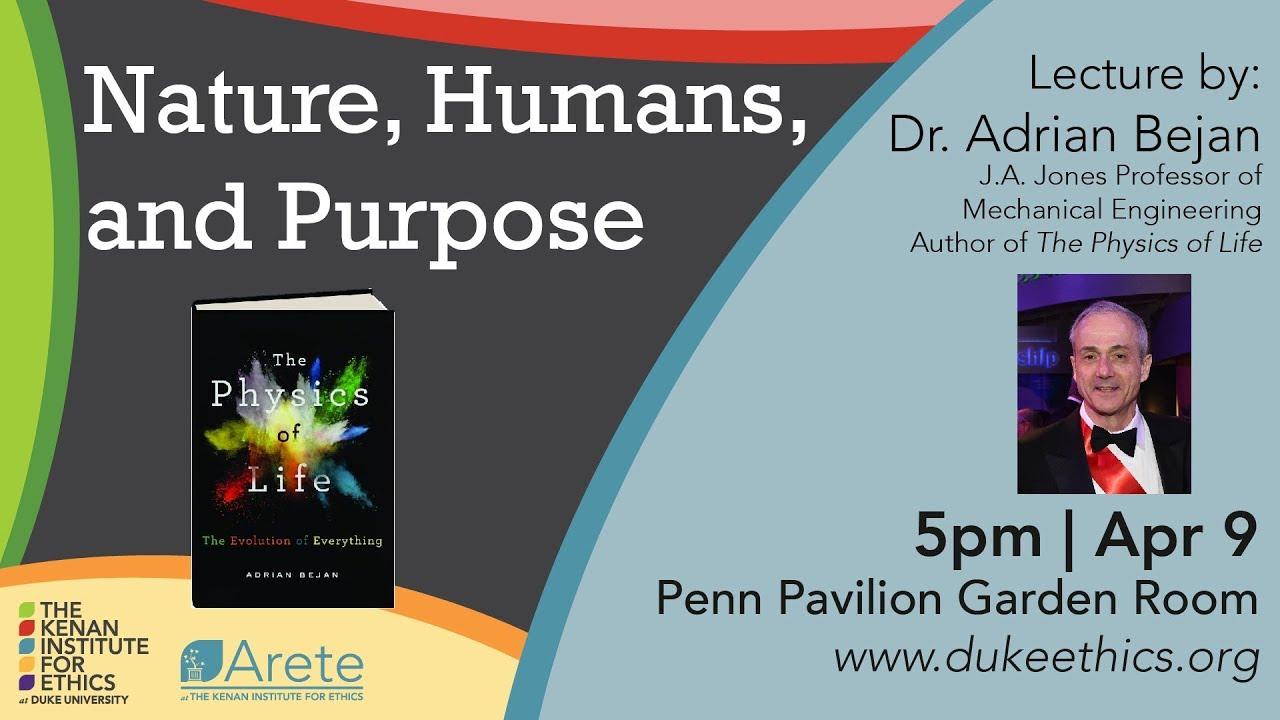 Adrian Bejan: Nature, Humans and Purpose