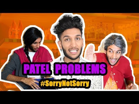 16 - Patel Problems! #SorryNotSorry