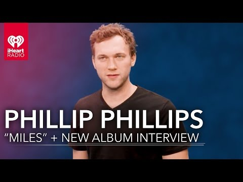 Why is Phillip Phillips Nervous About New Music? | Exclusive Interview