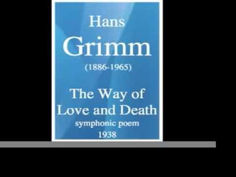 Hans Grimm (1886-1965) : The Way of Love and Death, symphonic poem (1938)