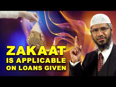 Zakaat is Applicable on Loan Given - Dr Zakir Naik