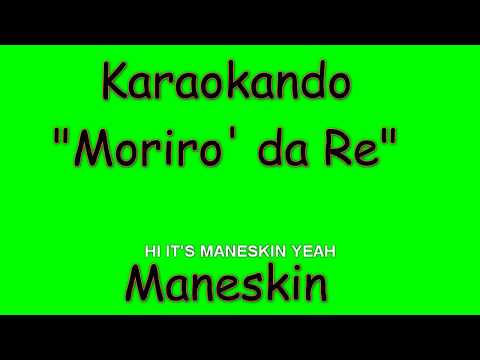 Karaoke Italiano - Morirò da re - Maneskin  Testo