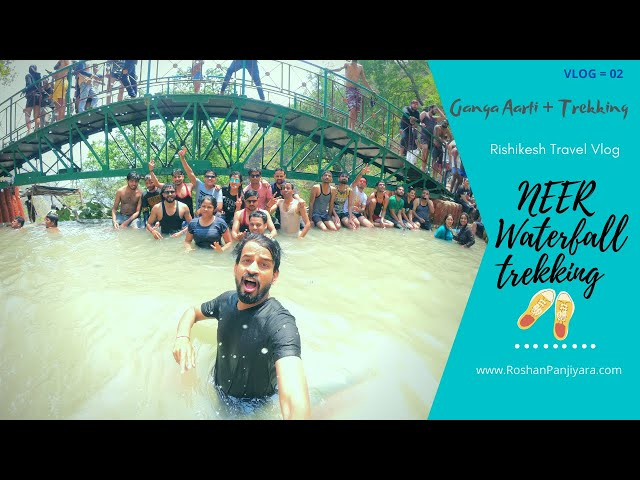Neer Waterfall Trekking  & Ganga Aarti at Har ki Pauri | Rishikesh Travel Vlog | Day - 2