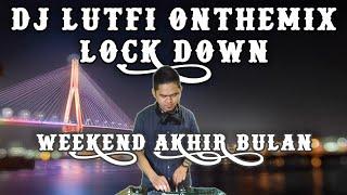 DJ LUTFI TERBARU 30 5 2020 @LUTFI REMIX