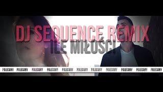 Cassel - Ile miłości (Remix Dj Sequence) 2018