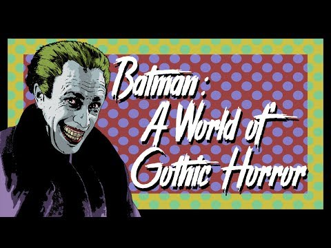 A World of Gothic Horror: The Problem With Modern Batman Stories