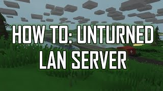 How to make a LAN server in Unturned