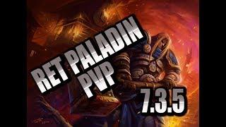 RET PALADIN FUN TIME!!!  | 7.3.5 RET PALADIN PvP | WoW Legion