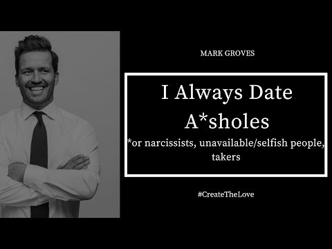 Do You Always Date A*sholes & Narcissists?