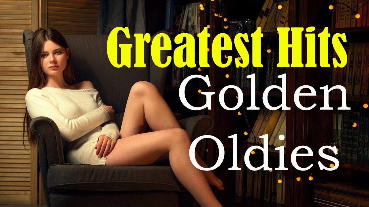 Greatest Hits Golden Oldies - Classic Oldies Playlist Oldies But Goodies Legendary Hits  50,60,70