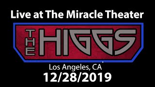 The Higgs LIVE at The Miracle Theater 12/28/2019 *As seen on nugs.tv [Pro-shot]