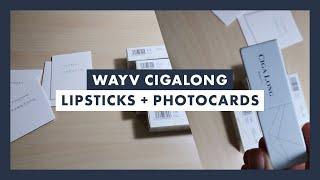 Haul ☆ WayV 威神V Cigalong Lipsticks + Photocards