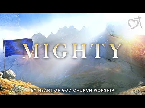 Mighty [Official Lyric Video] (2018) by Heart of God Church (HOGC)