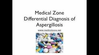 Medical Zone -  Differential Diagnosis of Aspergillosis