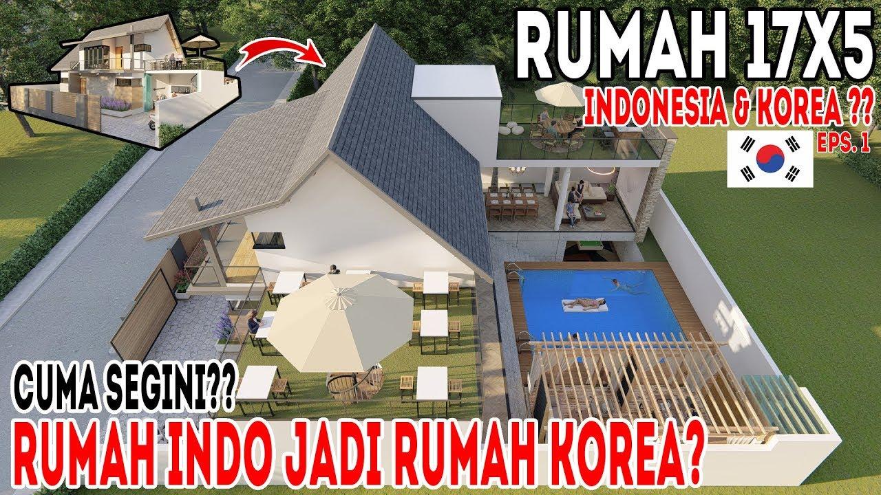 Desain Rumah 17x5 Dengan 3kamar Tidur Konsep Indonesia Korea Youtube