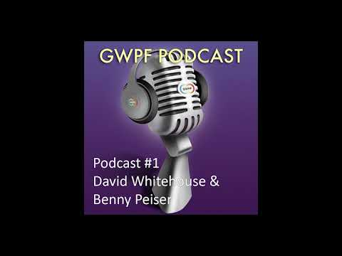 GWPF Podcast 001 - David Whitehouse & Benny Peiser