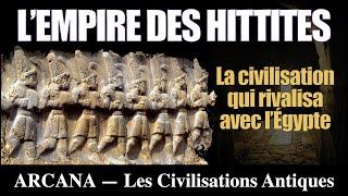 L'empire des hittites - Les Civilisations Perdues