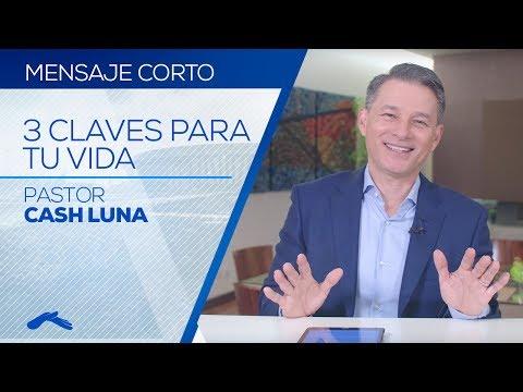 Pastor Cash Luna - 3 Claves Para Tu Vida