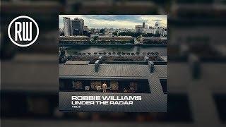 Robbie Williams | Under The Radar Volume 3