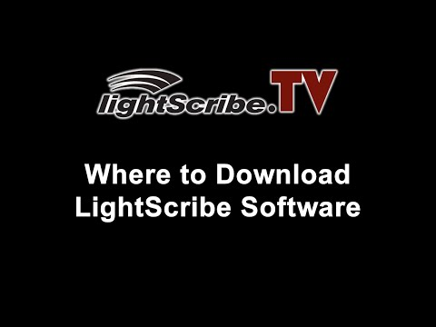 LightScribe TV - Where To Download LightScribe Software