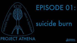 Project Athena E01 - suicide burn