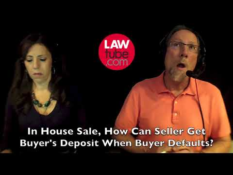 How can seller get buyer's deposit when buyer fails to close on sale of house?