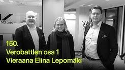 #rahapodi 150 | Verobattlen osa 1 – vieraana Elina Lepomäki