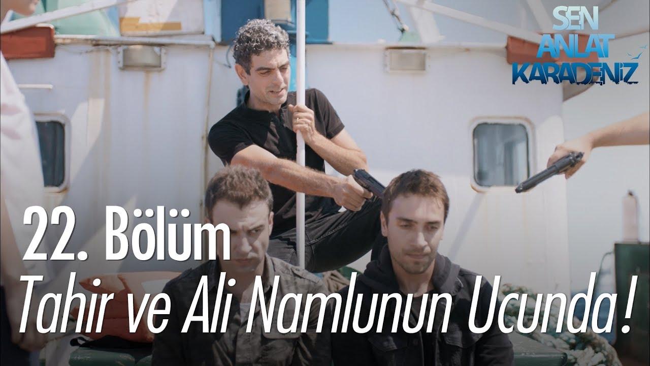 Download Tahir ve Ali namlunun ucunda! - Sen Anlat Karadeniz 22. Bölüm