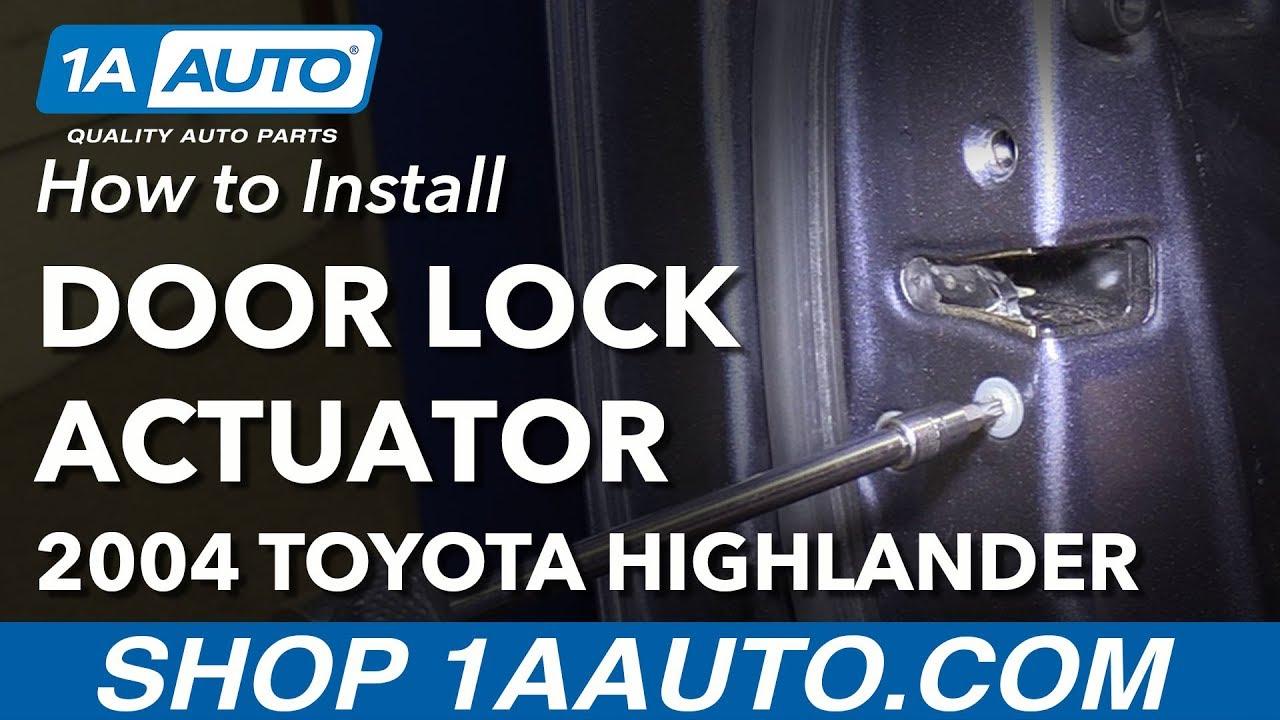 how to replace front door lock actuator 00 07 toyota highlander [ 1280 x 720 Pixel ]