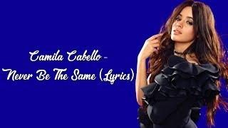 Camila Cabello Never Be The Same Lyrics.mp3