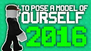 ▼▼ ROBLOX | How to pose a model of yourself ➤ 2016! ▲▲
