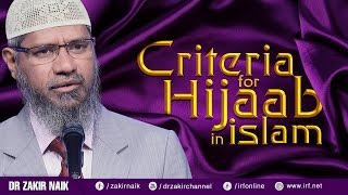CRITERIA FOR HIJAAB IN ISLAM - DR ZAKIR NAIK