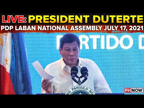 JUST IN LIVE: PRES. DUTERTE SA PDP LABAN NATIONAL ASSEMBLY JULY 17, 2021