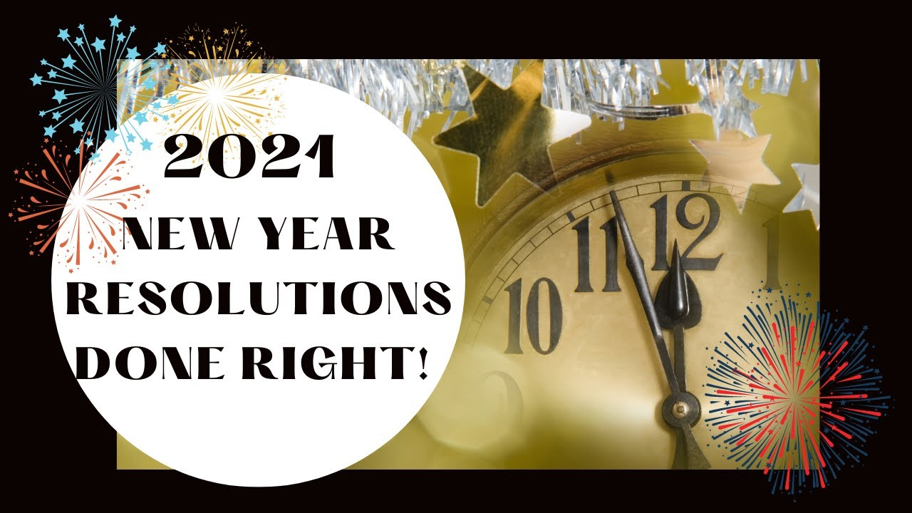 Why New Year Resolutions Fail & How To Make Them Work For You!