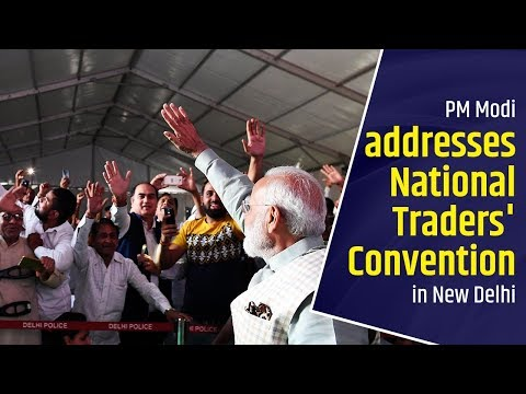 PM Modi addresses National Traders' Convention in New Delhi