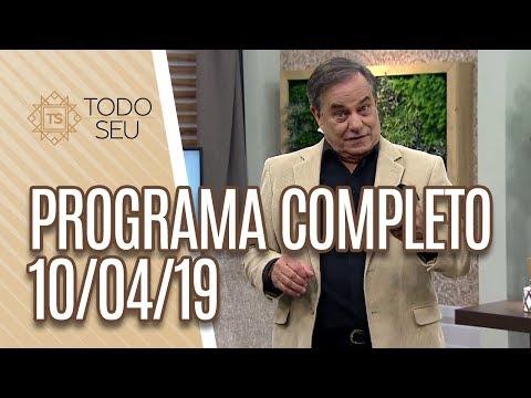 Programa Completo - Todo Seu 100419
