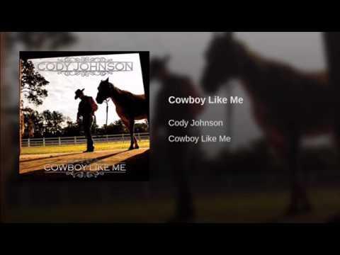 Cowboy Like Me - Cody Johnson