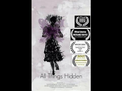 ALL THINGS HIDDEN  Short Film