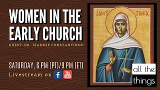 ATT#60 Women in the Early Church || 6/20/2020
