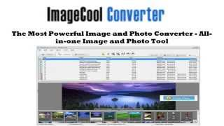 Image Cool Review : Image Cool Converter-Graphics Converter -PDF Cool Studio-Icon Cool Studio