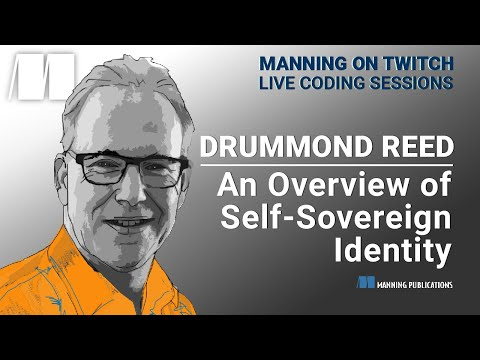 An Overview of Self-Sovereign Identity by Drummond Reed